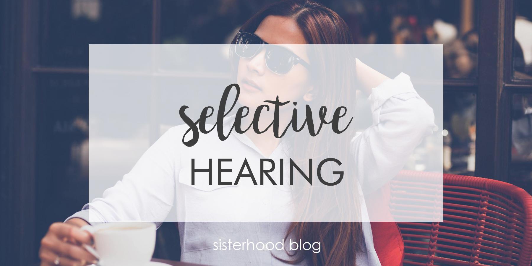 selective hearing.jpg