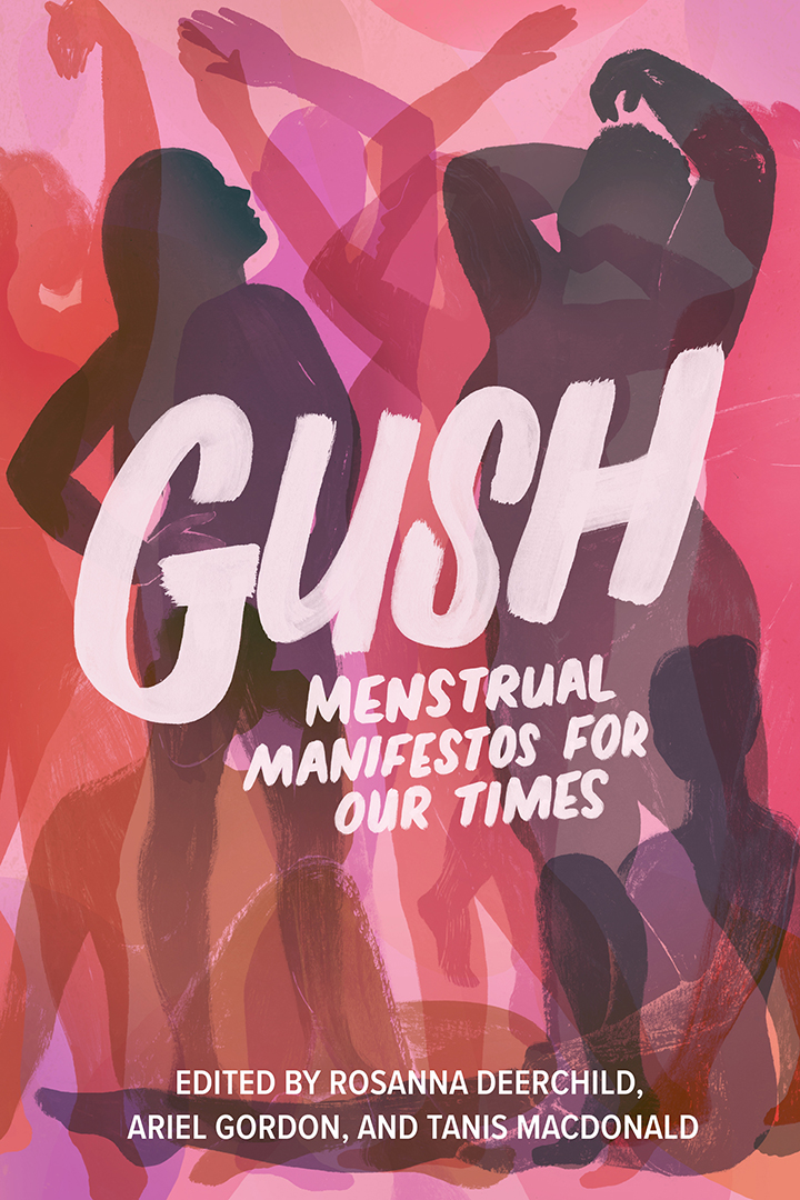 GUSH: Menstrual Manifestos for Our Times