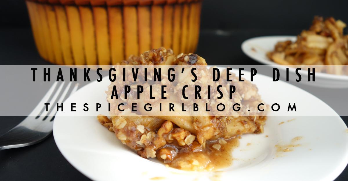 Thanksgiving's Deep Dish Apple Crisp | The Spice Girl Blog