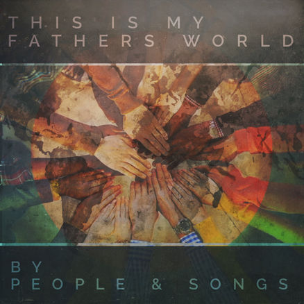 This Is My Fathers World - People & Songs