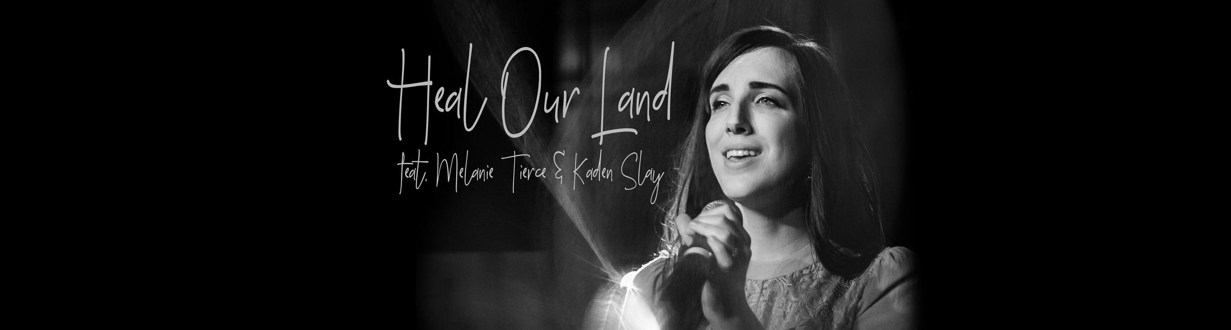 Heal Our Land - Melanie Tierce & Kaden Slay