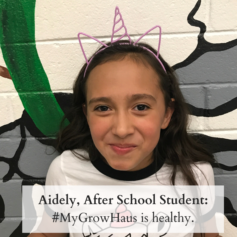 Aidely, After School Student_ #MyGrowHaus is healthy..png