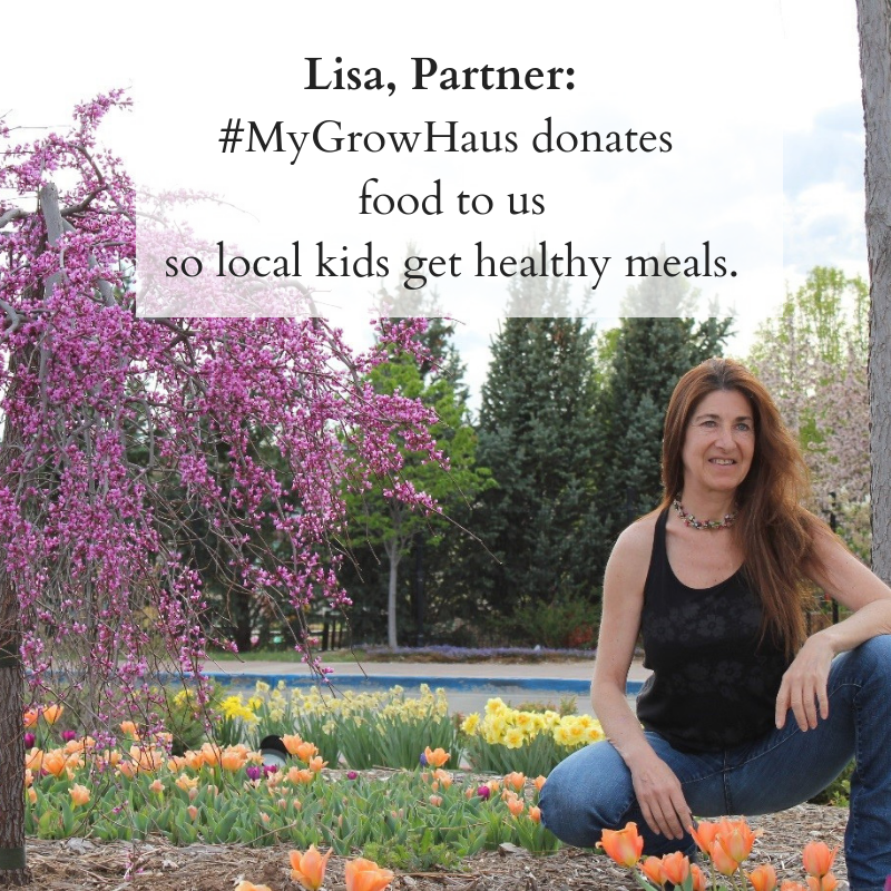 Lisa, Partner_ #MyGrowHaus donates food to us so local kids get healthy meals.png
