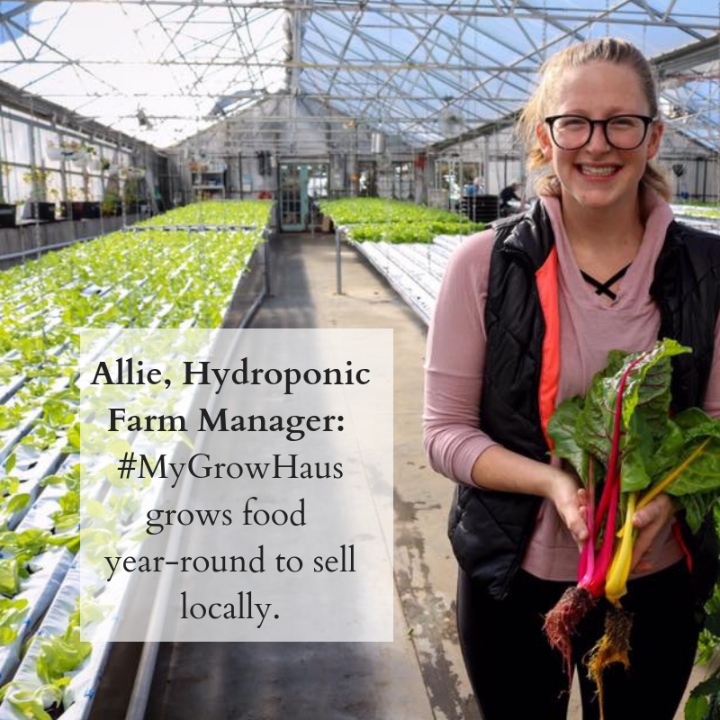 Allie, Hydroponic Farm Manager_ #MyGrowHaus grows food year-round to sell locally..png