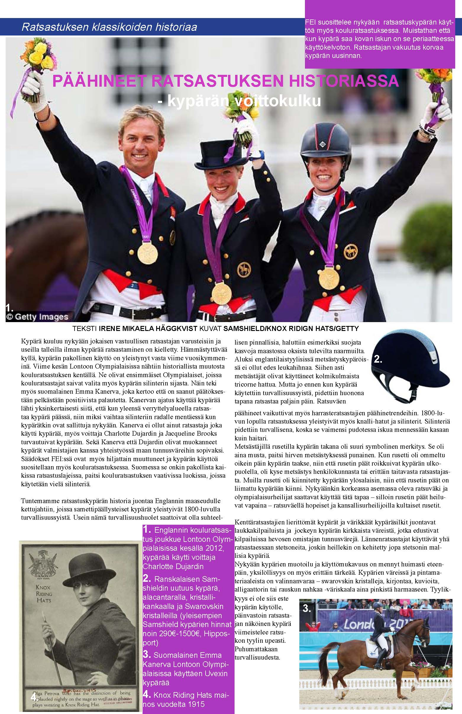 Irene Mikaela Häggkvist as a columnist for the Hippos magazine (The Equestrian Federation of Finland) about the history of riding apparel. History of the riding helmet, April 26th 2013.