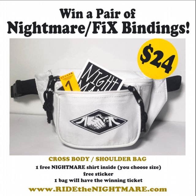 www.RIDEtheNIGHTMARE.com White Shoulder Pack + Free Limited Shirt + Chance to win FiX/NIGHTMARE bindings.