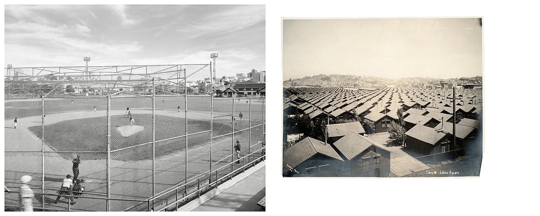 LEFT: Ball field, Moscone Recreation Center, 2004  RIGHT: Camp 8, Lobos Square, 1906