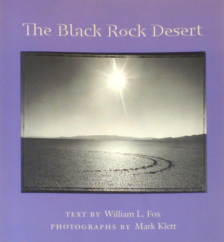 The Black Rock Desert, with William L Fox, University of Arizona Press 2002