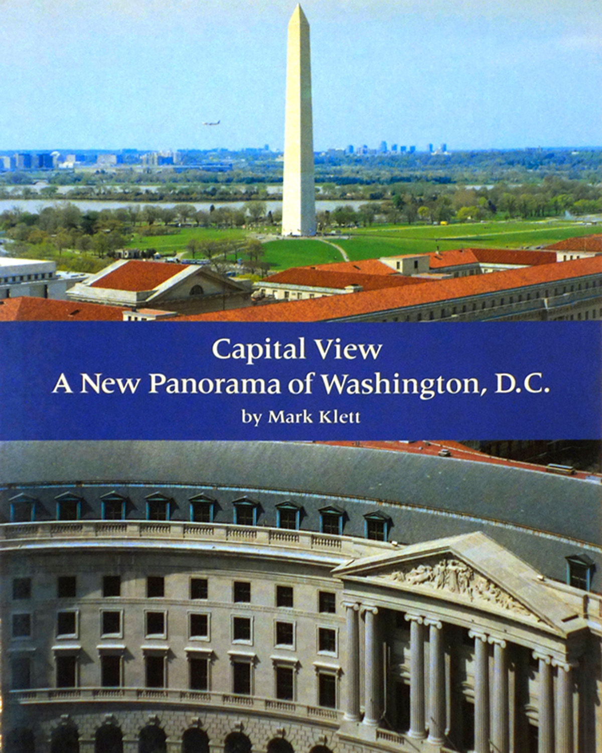 Capital View: A New Panorama of Washington DC, with Merry Foresta, Smithsonian Institution and Book Studios 1994
