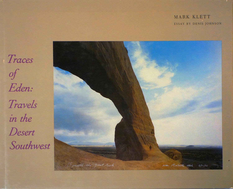 Traces of Eden: Travels in the Desert Southwest, David R. Godine 1986