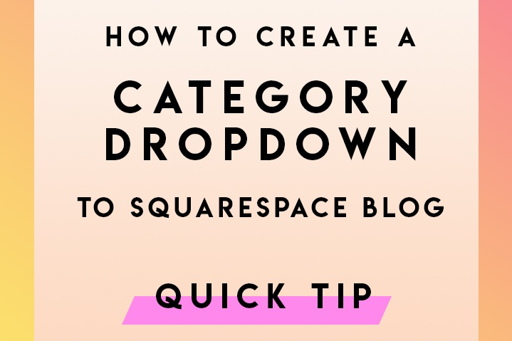 How+to+Add+a+Category+Dropdown+on+a+Squarespace+Blog.jpg