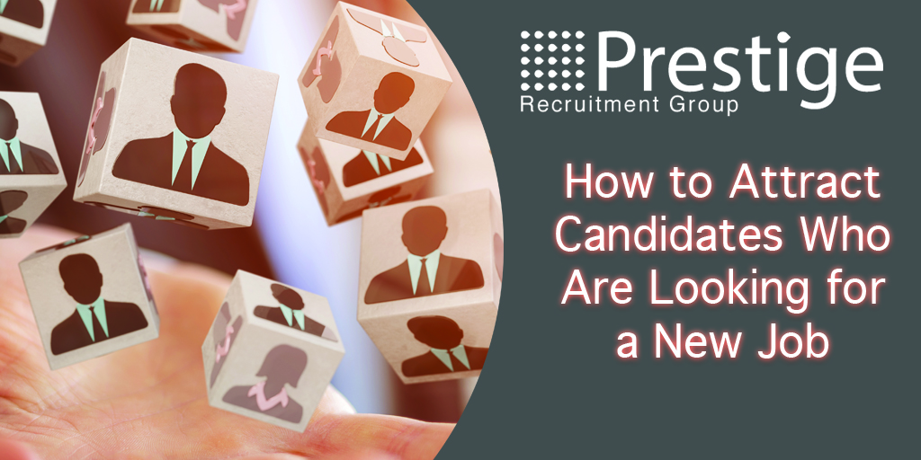 How to Attract Candidates Who Are Looking for a New Job