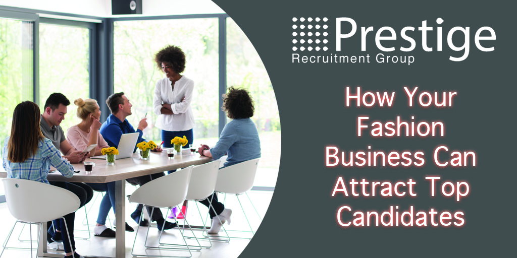 How Your Fashion Business Can Attract Top Candidates