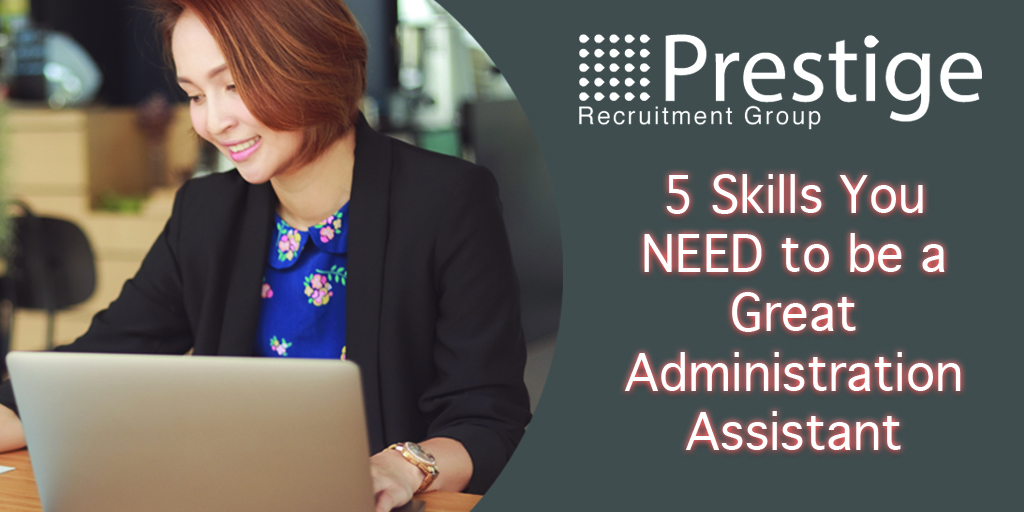 5 Skills You NEED to be a Great Administration Assistant