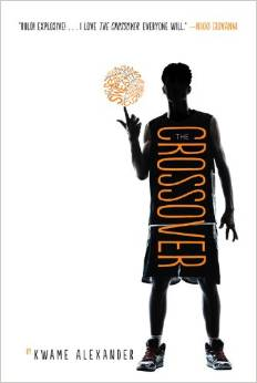 Newbery Winner: THE CROSSOVER by Kwame Alexander