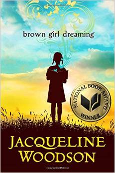 Coretta Scott King Winner: BROWN GIRL DREAMING by Jacqueline Woodson