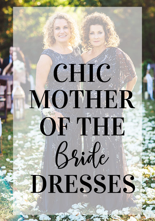 Chic Mother of the Bride Dresses, Mother of the Groom Dresses