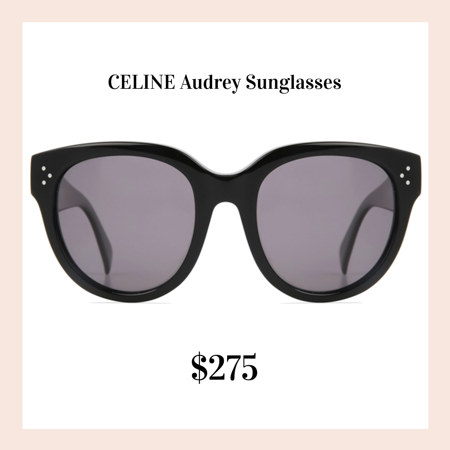 Favorite gifts for her.  Celine Audrey sunglasses.