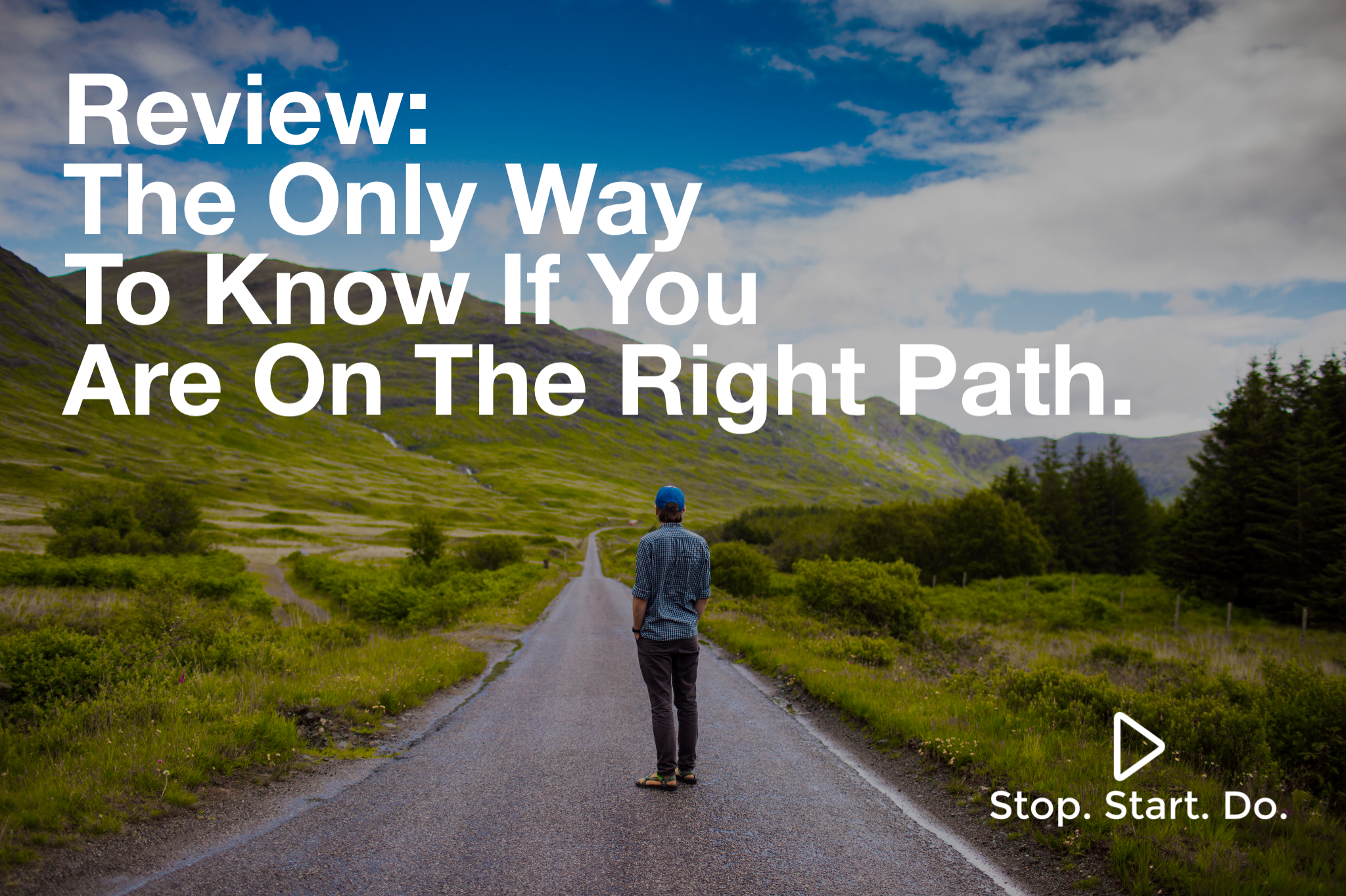 Review: Are you on the right path? Man on Road looking standing stop start do