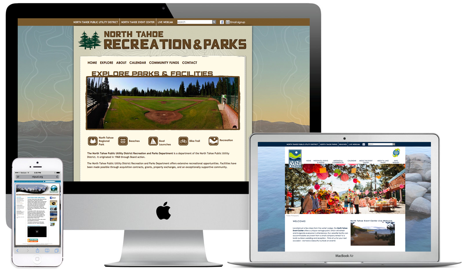 The North Tahoe Public Utility District was previously maintaining three different websites for the North Tahoe PUD, the North Tahoe Event Center, and the North Tahoe Recreation & Parks. We consolidated the sites using the Drupal content management system so that the district's staff could maintain their websites in-house. By using the same Drupal template across all three but customizing the design of each, the sites now portray a cohesive, connected brand, while maintaining the unique feel of each of the districts' facilities.  www.ntpud.org ,  www.northtahoeevents.com ,  www.northtahoeparks.com