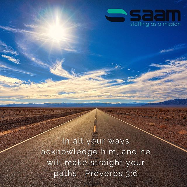 He will make straight your paths. Proverbs 3:6