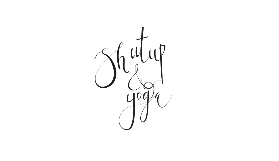 Shut Up & Yoga