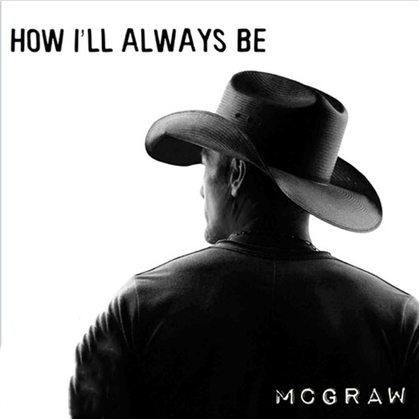 Tim-McGraw-How-Ill-Always-Be-2016.jpg