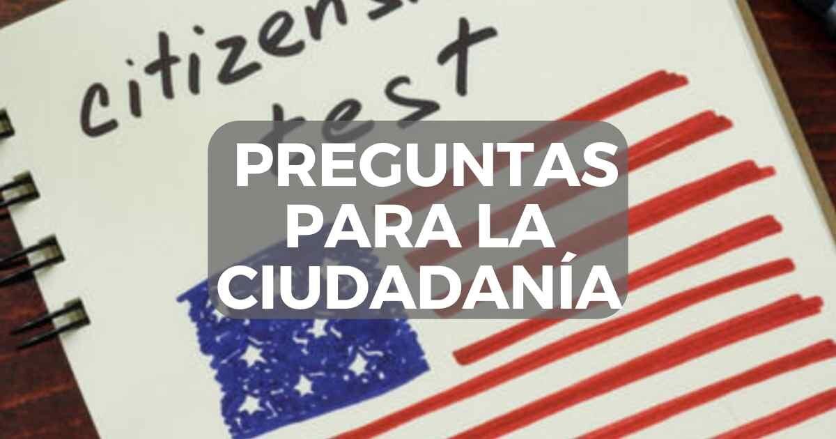 Cuáles Son Las Preguntas Del Examen De Ciudadanía La Red Hispana