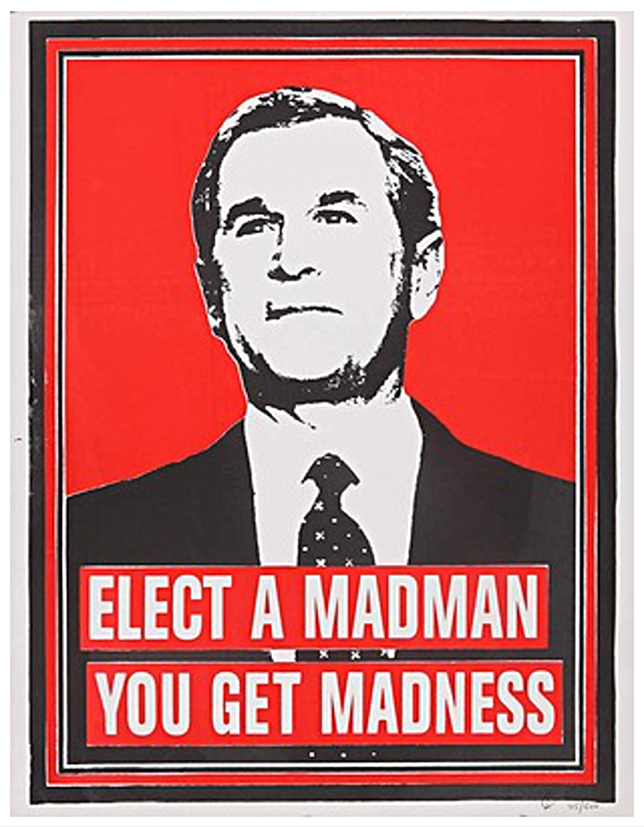 Elect A Madman You Get Madness