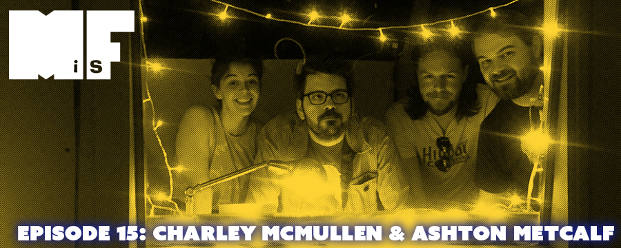 Charley McMullen and Ashton Metcalf join Doug & Christine to talk about beer, venues, Amy Schumer, and dressing up like Josh McLane.