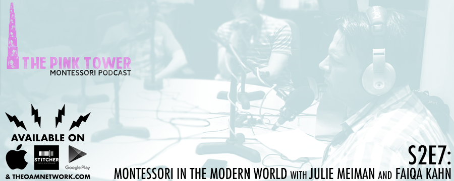 This episode we talk to Julie Meiman and Faiqa Kahn from the Midotwn Montessori about Montessori in the modern world.
