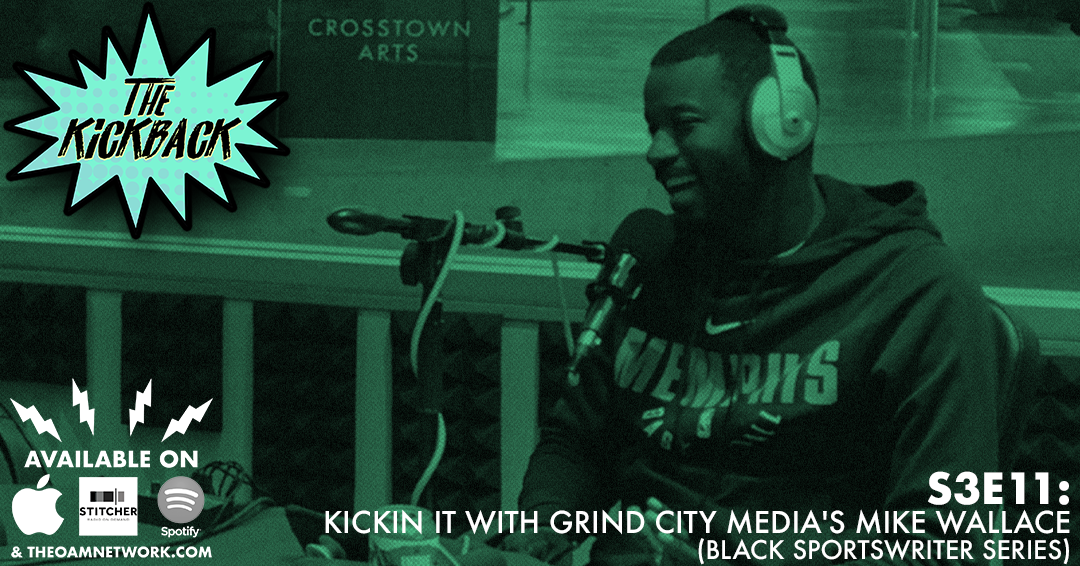 In the first of a series highlighting prominent black sports journalists in Memphis, we sit down with Grind City Media's Sr. Editor Mike Wallace. We talk about his beginning in journalism, his thoughts on the state of journalism today, what it was like to cover legends like Eddie Robinson at Grambling State, Bobby Bowden at Florida State and the Miami Heat's Big 3 when they formed in 2010. We talk about the inception and the future of Grind City Media and his favorite food spots in Memphis   SPONSOR THE KICKBACK   Email info@theoamnetwork.com or call 901-800-7606.