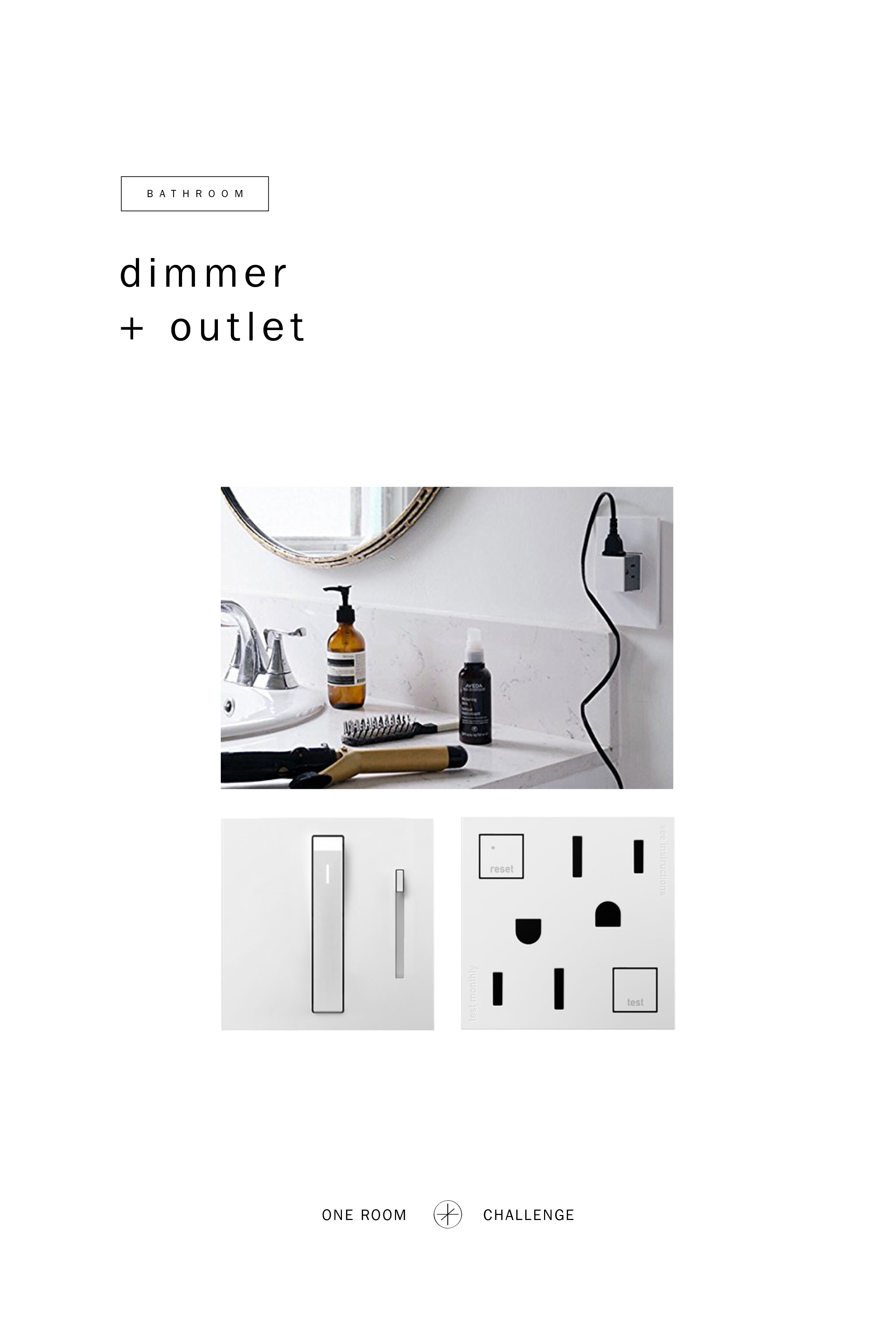 GET THE LOOK:     Dimmer ,  Outlet