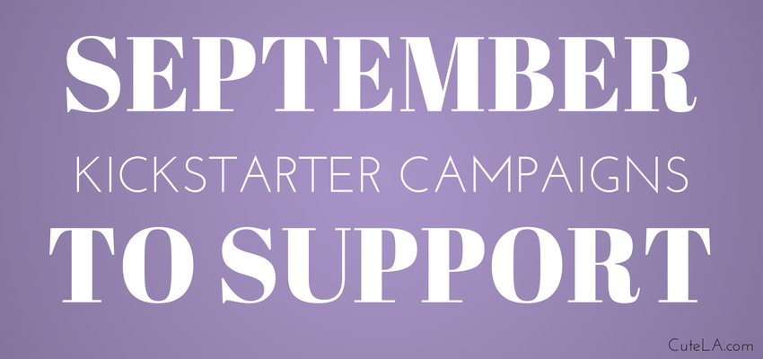September 2014 Fashion, Art, Design Kickstarter Campaigns to Back via Cute LA