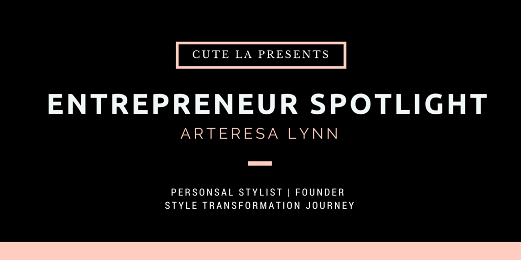 Entrepreneur Spotlight Arteresa Lynn Interview