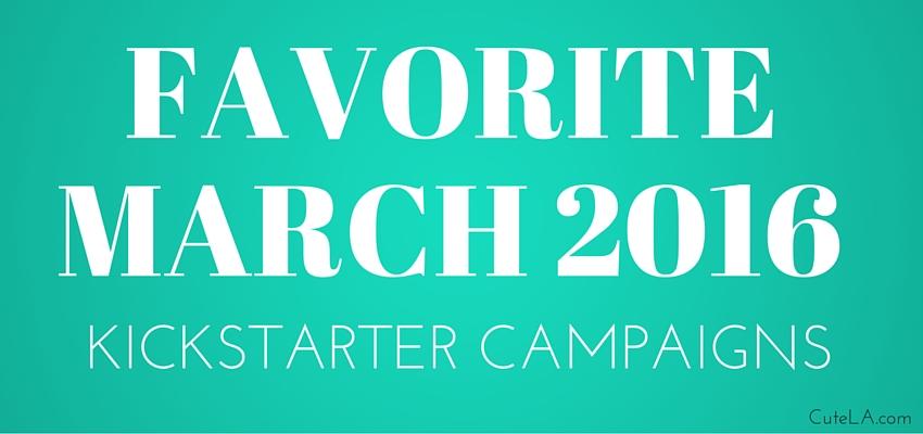 March 2016 Kickstarter Campaigns