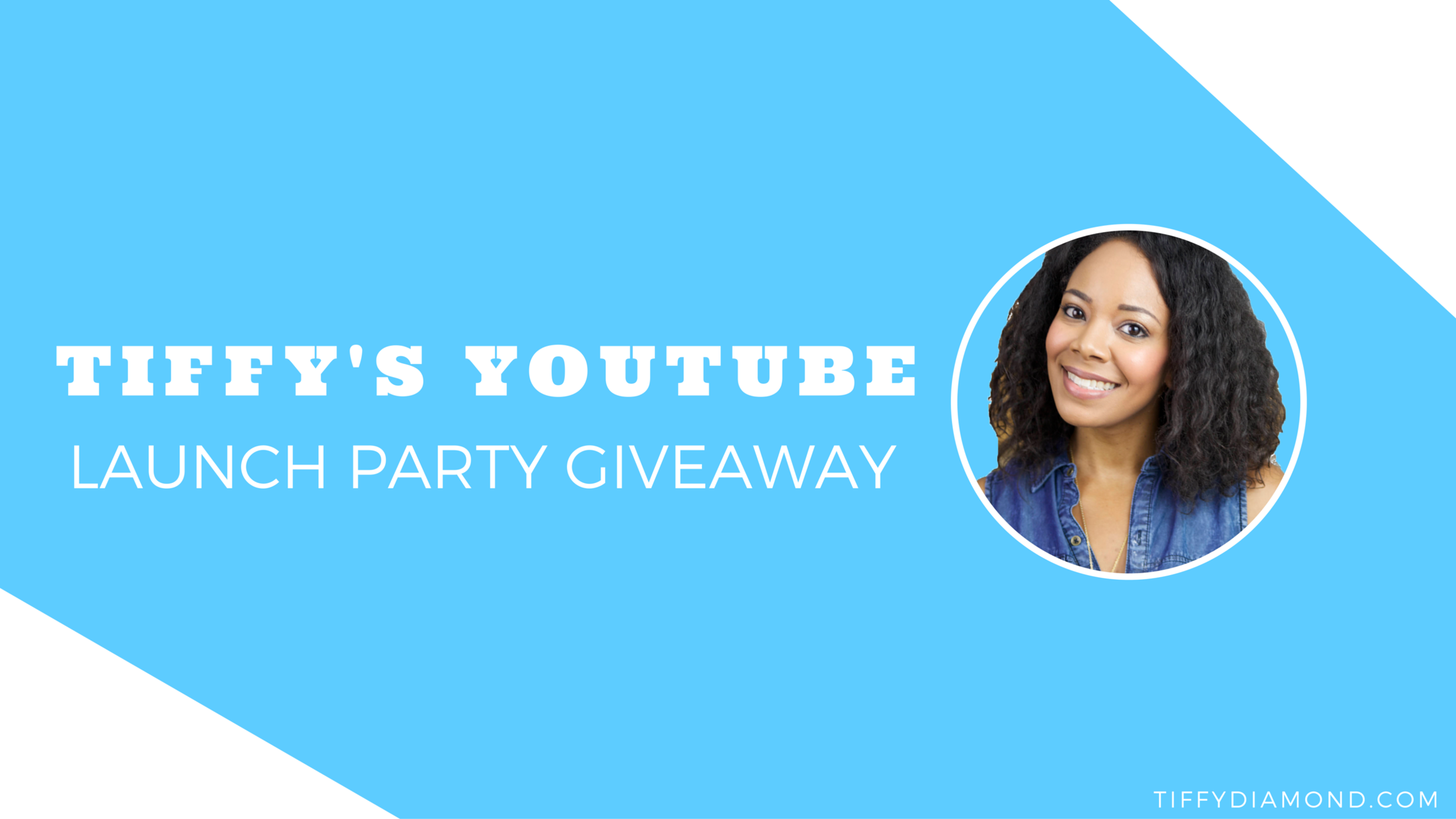 Tiffy Diamond YouTube Launch Party Giveaway