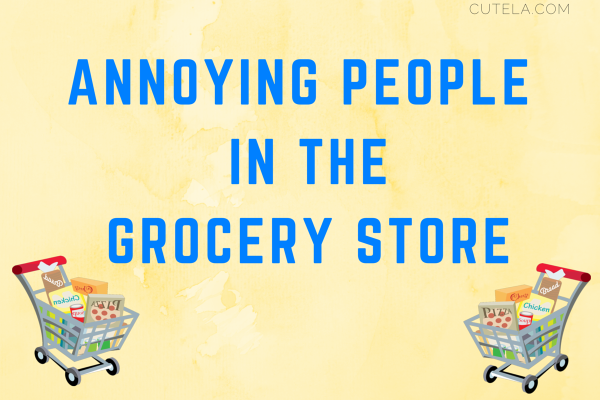 Annoying People in the Grocery Store