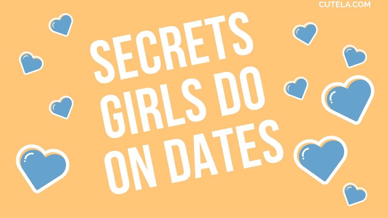 Secrets girls do on dates