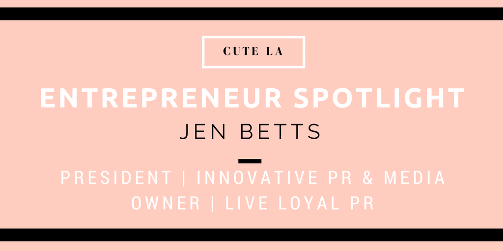 Entrepreneur Spotlight PR Boss Jen Betts