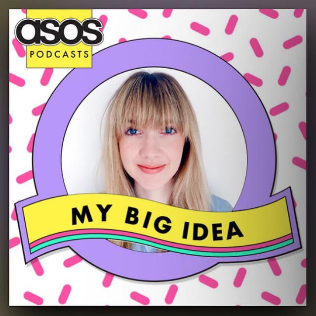 ASOS Podcast, My Big Idea