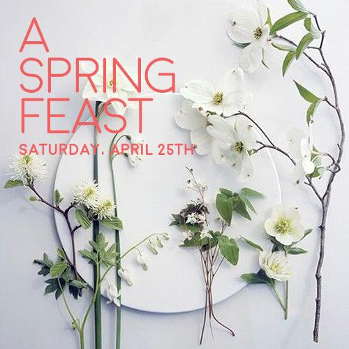 A SPRING FEAST | SATURDAY APRIL 25 | STINSON BEACH
