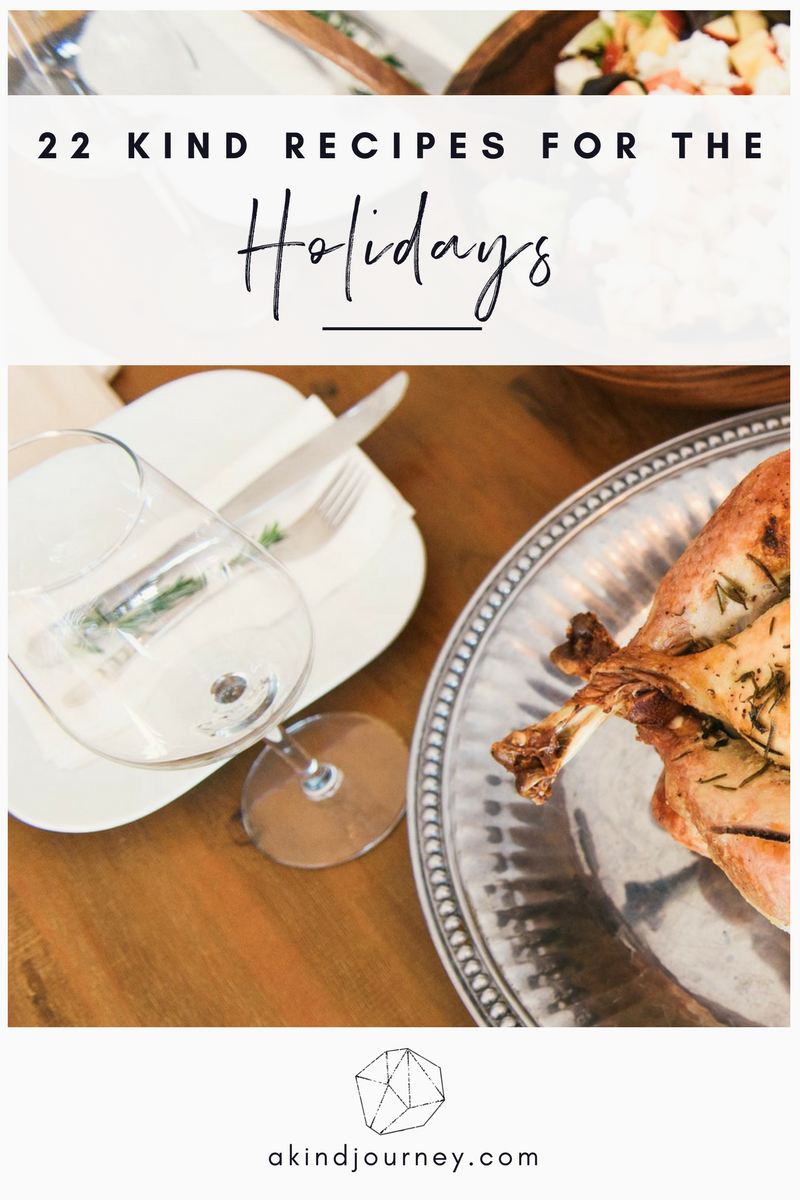 22 Kind Recipes For The Holidays | akindjourney.com