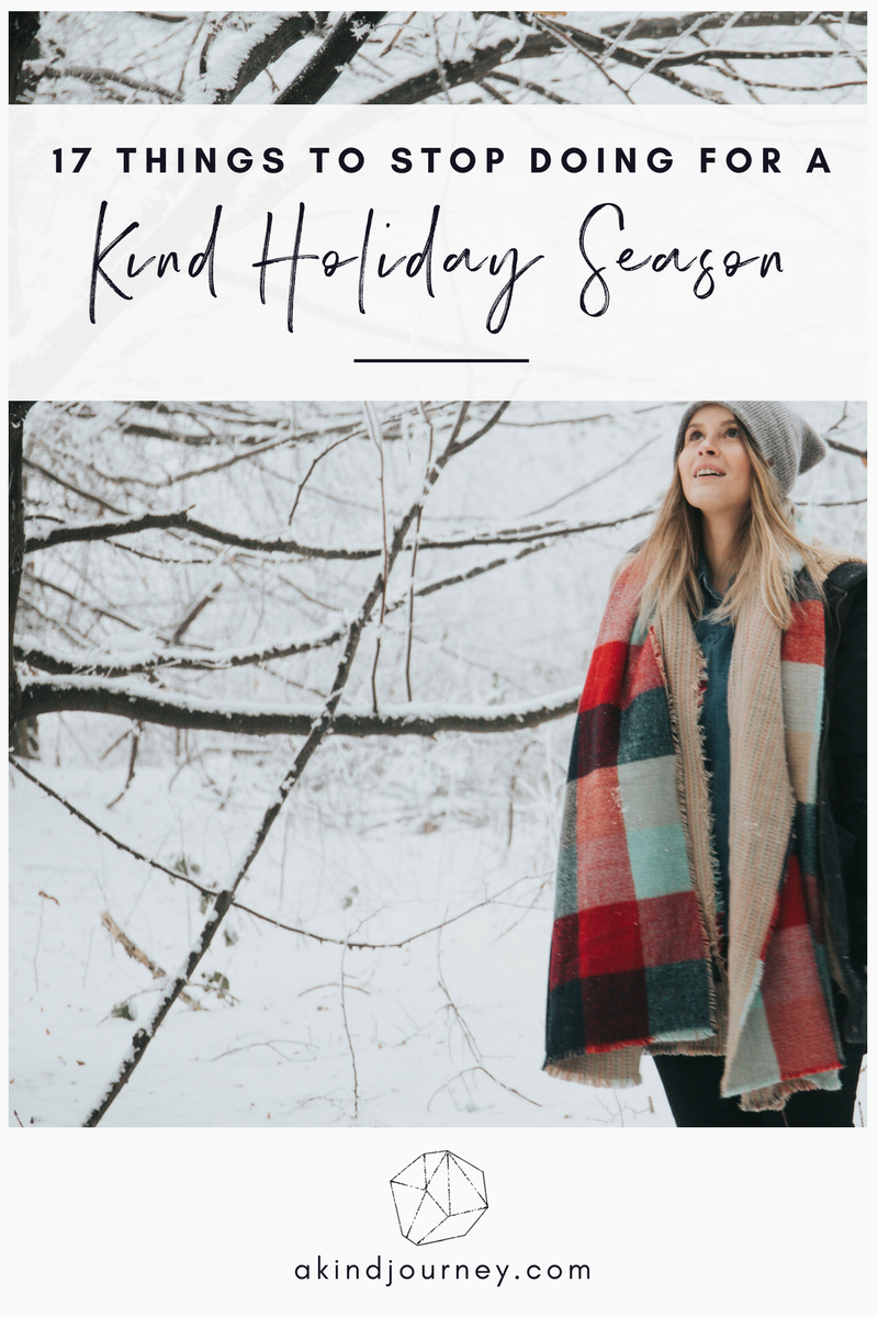 17 Things To Stop Doing If You Want A Kind Holiday Season | akindjourney.com