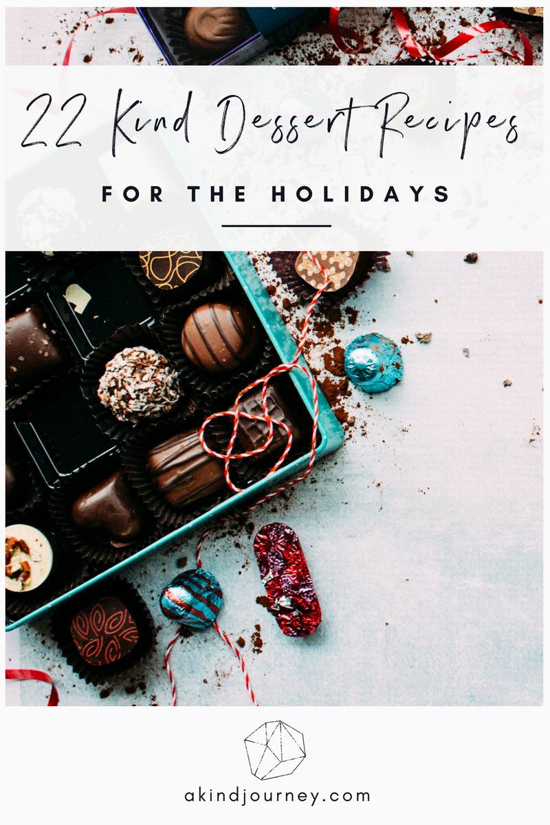 22 Kind Dessert Recipes For The Holidays | akindjourney.com #TheKindBrands
