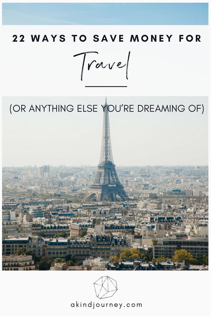 22 Ways To Save Money For Travel | akindjourney.com #TheKindBrands