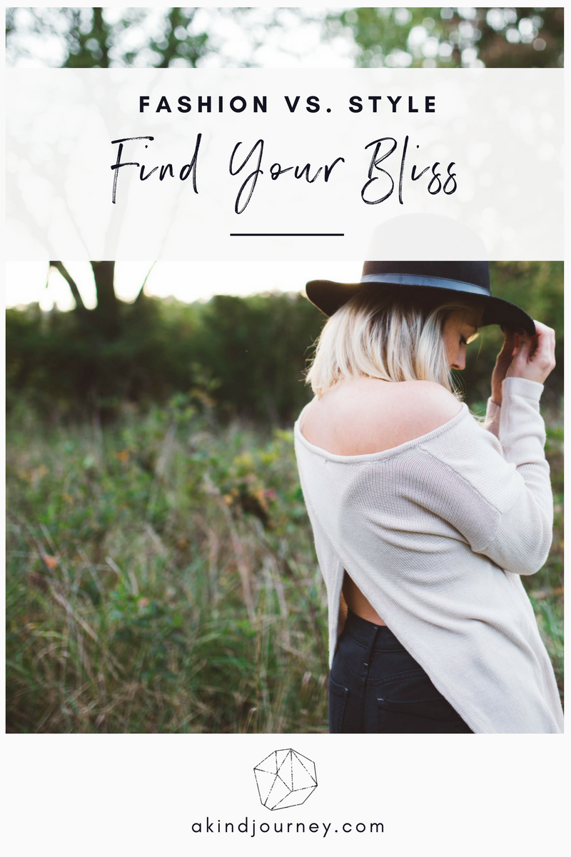 Fashion vs. Style: Find Your Bliss | akindjourney.com #TheKindBrands