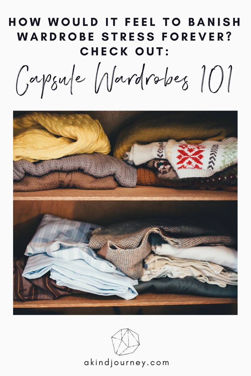 Capsule Wardrobe 101   akindjourney.com #TheKindBrands #CapsuleWardrobe