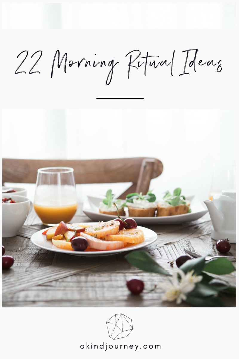 22 Morning Ritual Ideas | akindjourney.com #TheKindBrands #MorningRituals