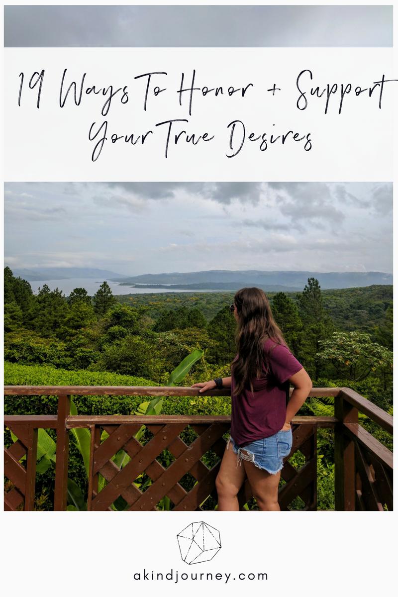 19 Ways To Honor + Support Your True Desires | akindjourney.com #TheKindBrands